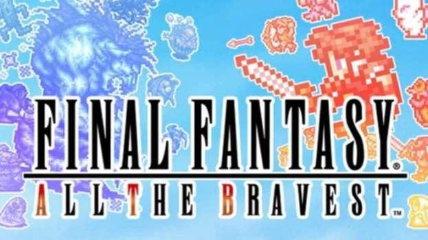 24) Final Fantasy: All the Bravest