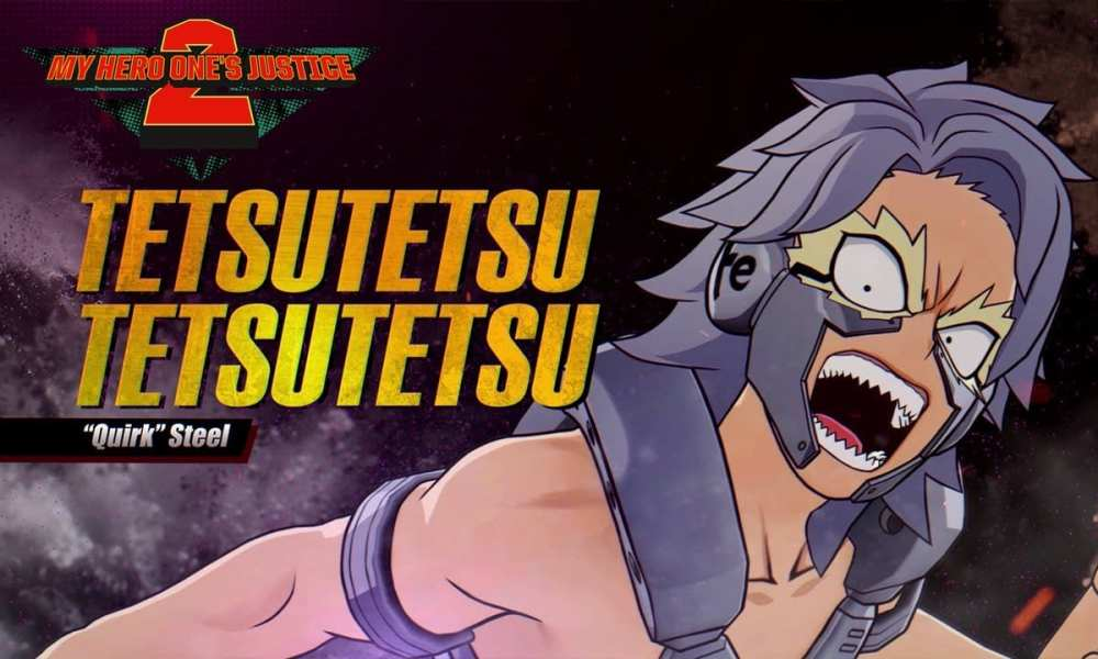 Tetsutetsu Joins My Hero My Hero: One's Justice 2 DLC Character; Watch Him in Action in New Trailer