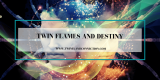 Twin Flames and Destiny