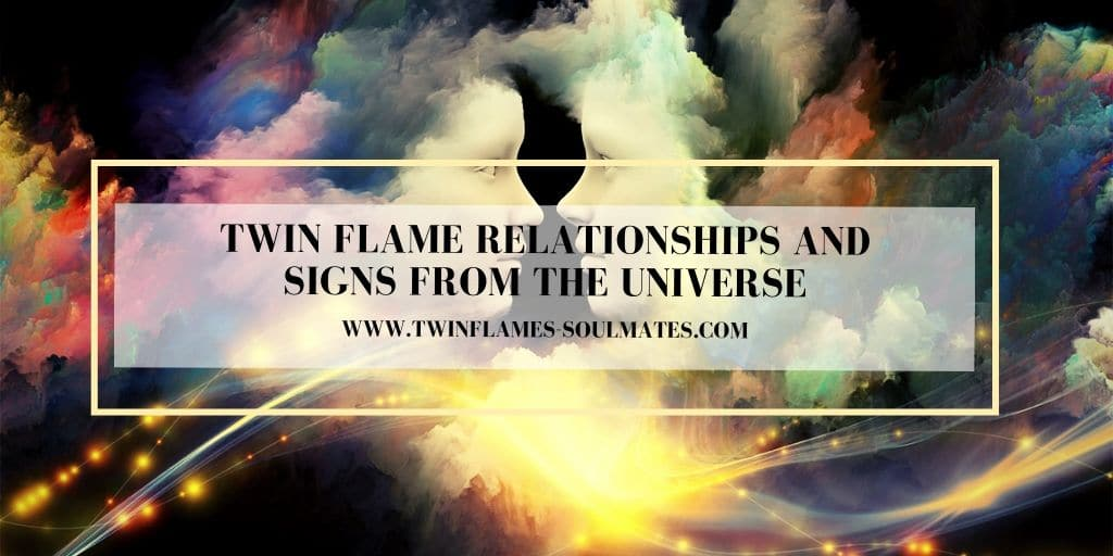 Twin Flame Relationships and Signs From the Universe