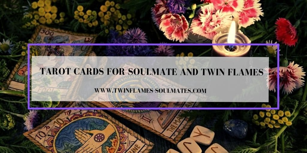 Tarot Cards for Soulmate and Twin Flames