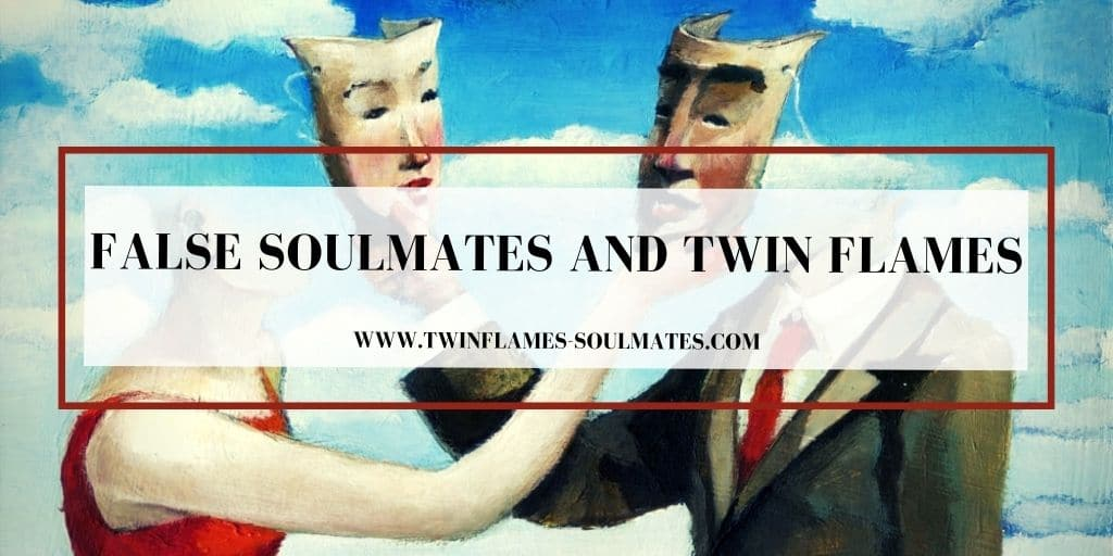 False Soulmates and Twin Flames