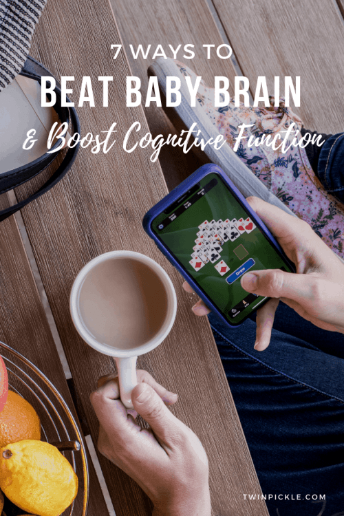 7 Ways to Beat Baby Brain and Boost Cognitive Function