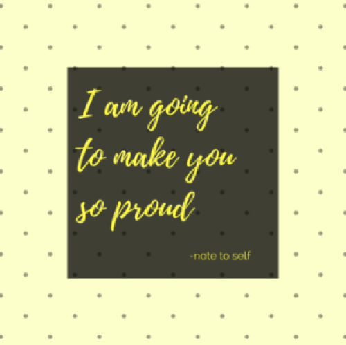 I am going to make you so proud inspirational quote