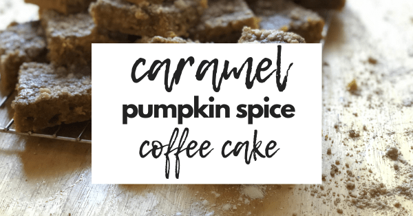 Fall favorite, caramel pumpkin spice coffee cake. A fun take on a traditional pumpkin dessert that is a must have in your kitchen this season!