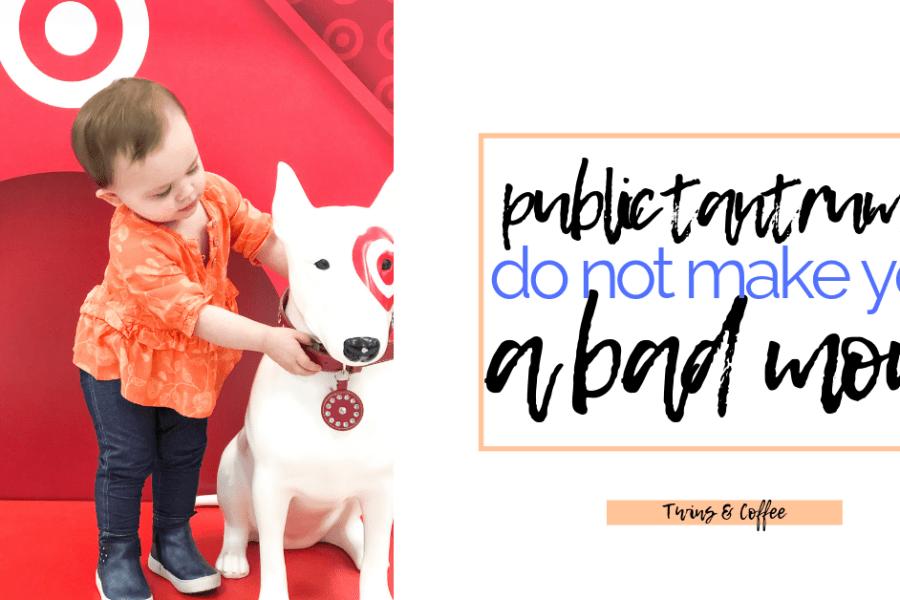 public tantrums do not make you a bad mom