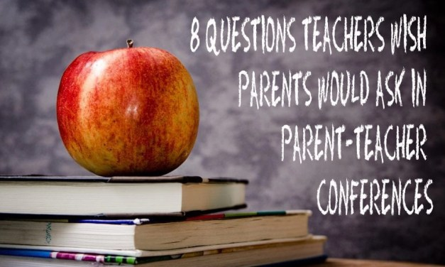 8 questions teachers wish parents would ask in Parent-Teacher conferences