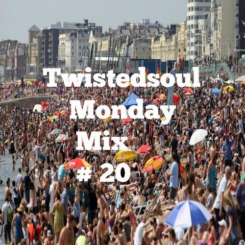 Twistedsoul Monday Mix # 20