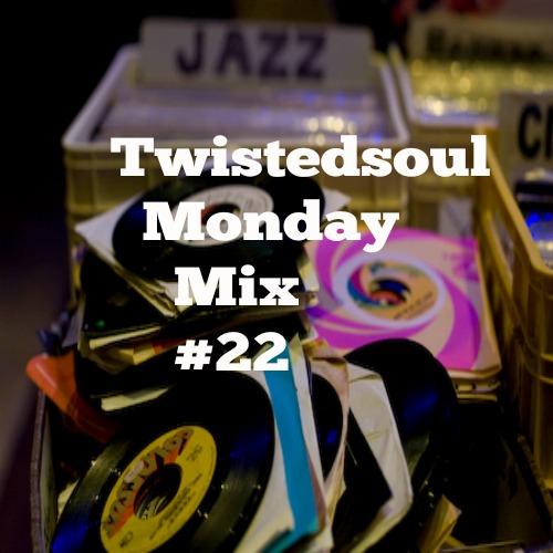Twistedsoul Monday Mix # 22