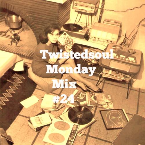 Twistedsoul Monday Mix #24