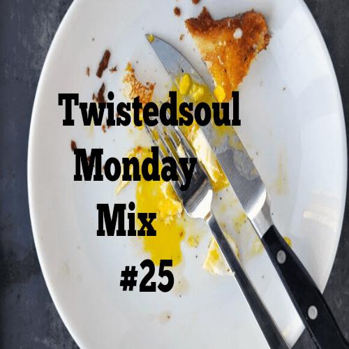 Twistedsoul Monday Mix #25