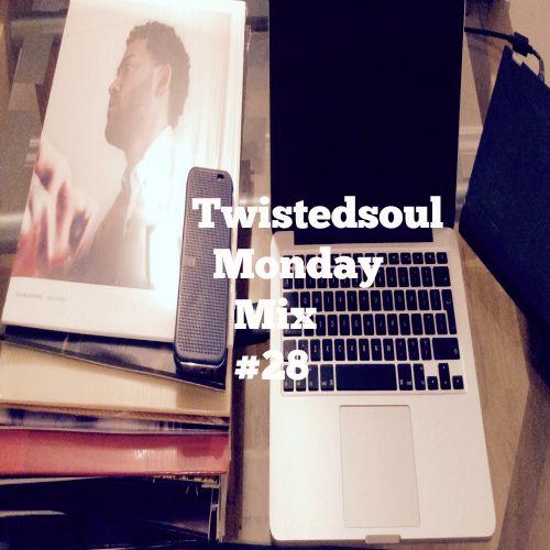 Twistedsoul Monday Mix # 28