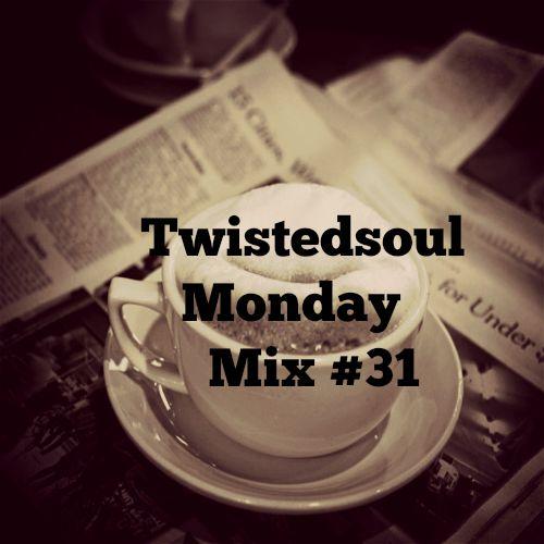 Twistedsoul Monday Mix #31
