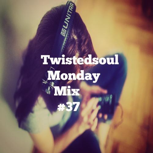 Twistedsoul Monday Mix #37