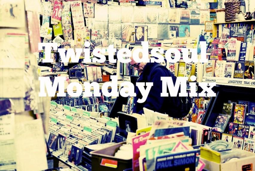 Twistedsoul Monday Mix