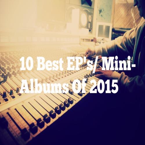 10 Best EP's/ Mini-Albums