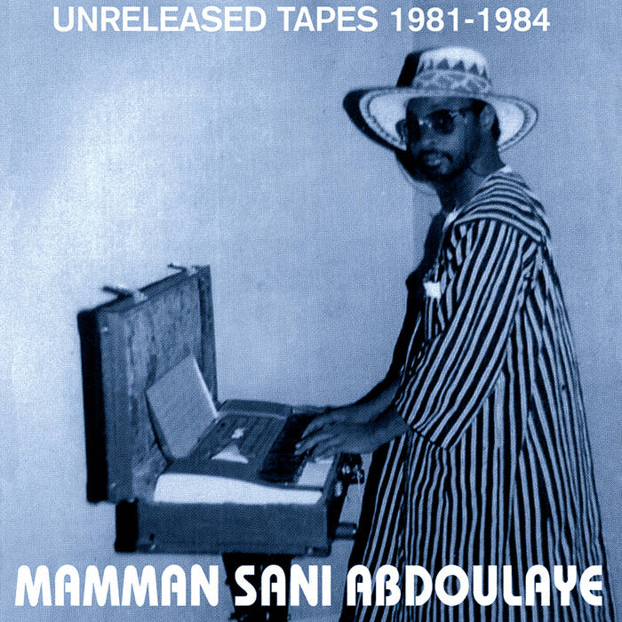 Unreleased Tapes 1981-1984 by Mamman Sani