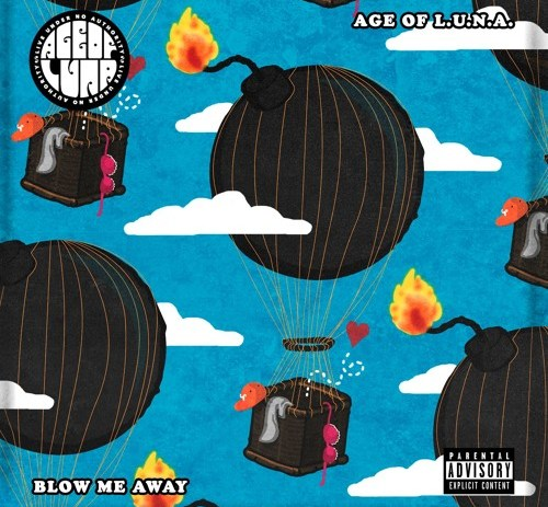The Age Of L.U.N.A - Blow Me Away