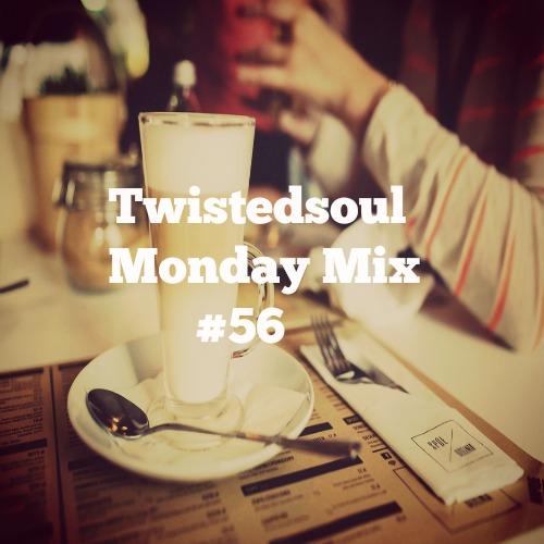 Twistedsoul Monday Mix #56