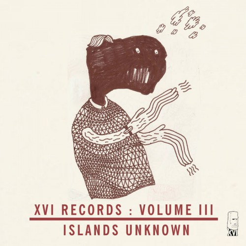 XVI Records : Vol​.​3 - Islands Unknown