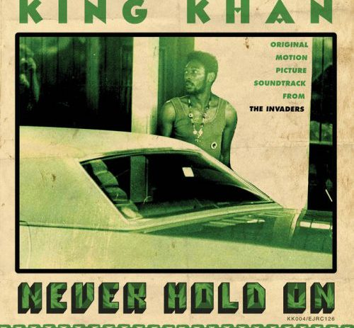 King Khan · Never Hold On