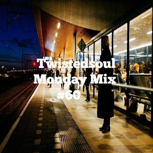 Twistedsoul Monday Mix #60