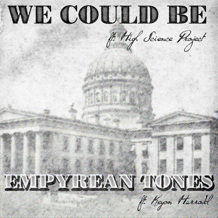 We Could Be ft High Science Project / Empyrean Tones ft Keyon Harrold
