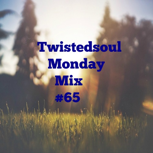 Twistedsoul Monday Mix #65