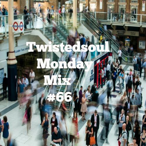 Twistedsoul Monday Mix #66
