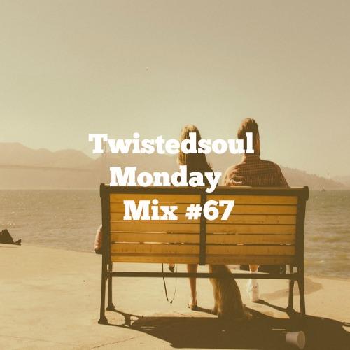 Twistedsoul Monday Mix #67