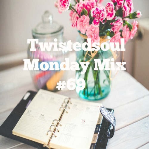 Twistedsoul Monday Mix #69