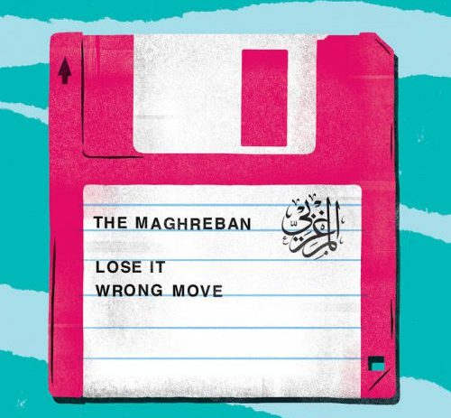 The Maghreban - Lose It /Wrong Move