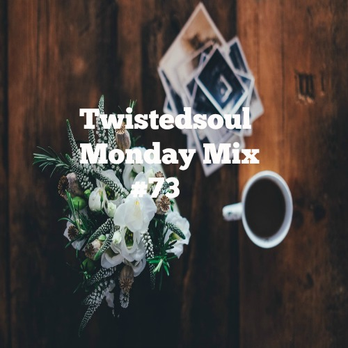 Twistedsoul Monday Mix #73