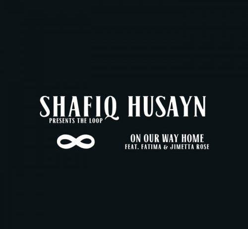 On Our Way Home ft. Fatima & Jimetta Rose by Shafiq Husayn
