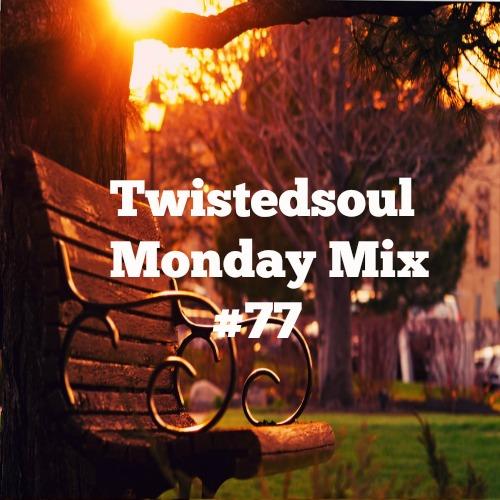 Twistedsoul Monday Mix #77