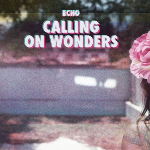 Echo - Calling On Wonders