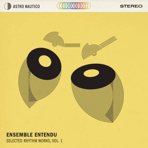 Ensemble Entendu Selected Rhythm Works, Vol. 1
