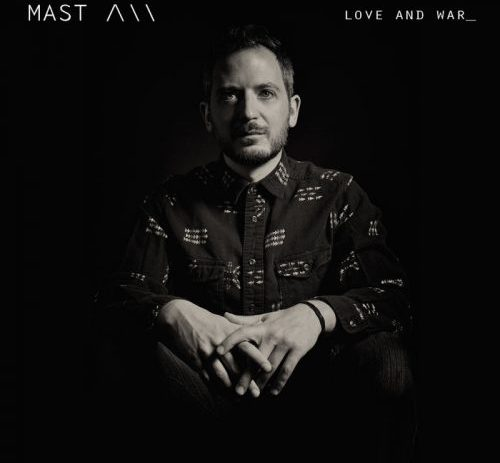 Album Of The Week: MAST - Love and War_