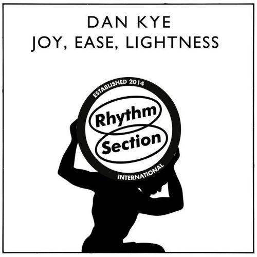 Dan Kye - Joy,Ease, Lightness