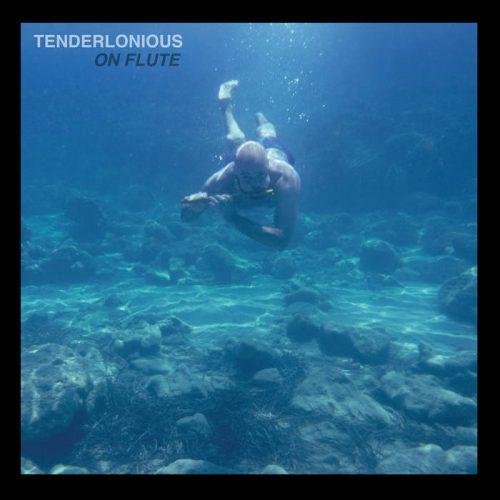 Tenderlonious - On Flute EP