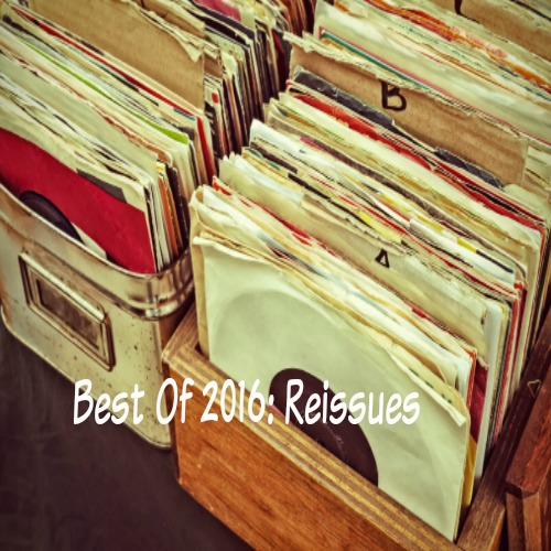 Best Of 2016: Reissues