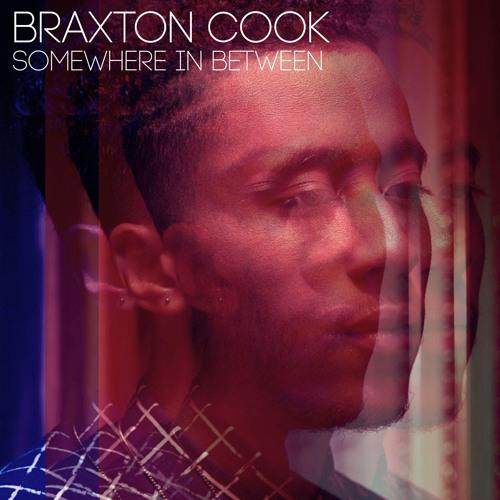 Braxton Cook - Somewhere in Between
