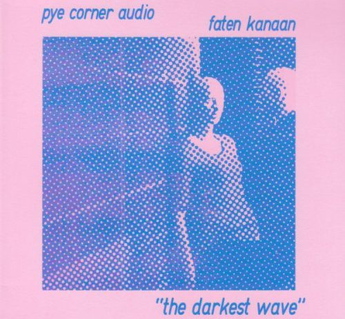 Pye Corner Audio & Faten Kanaan The Darkest Wave