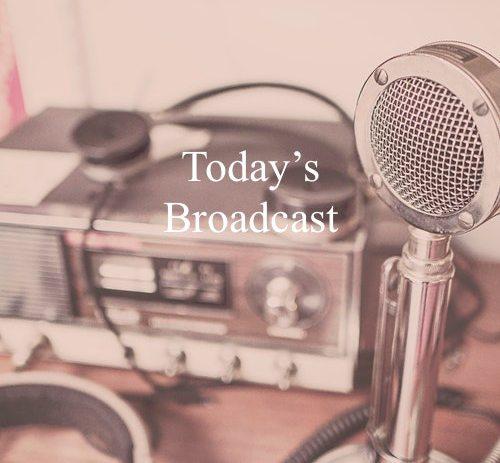 Today's Broadcast