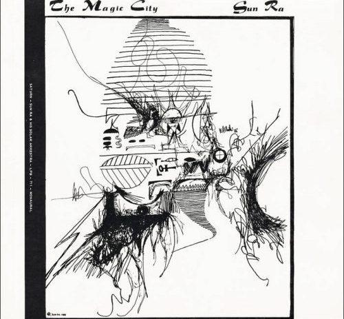 Sun Ra & His Solar Arkestra - The Magic City