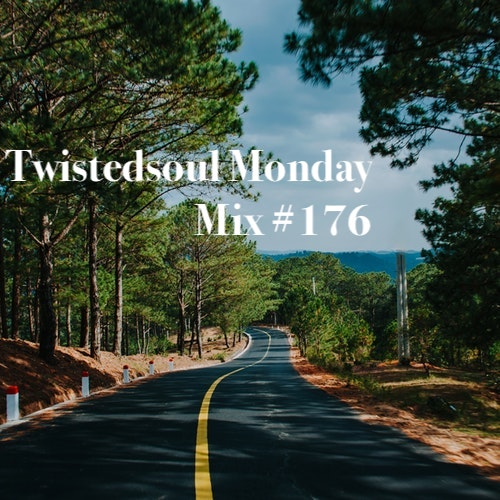 Twistedsoul Monday Mix #176