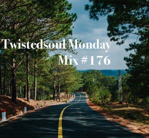 Twistedsoul Monday Mix #176