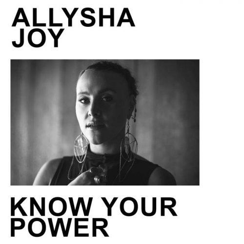 Allysha Joy - Know Your Power