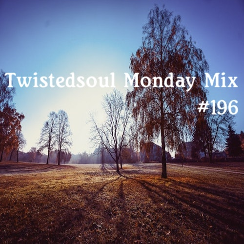 Twistedsoul Monday Mix #196