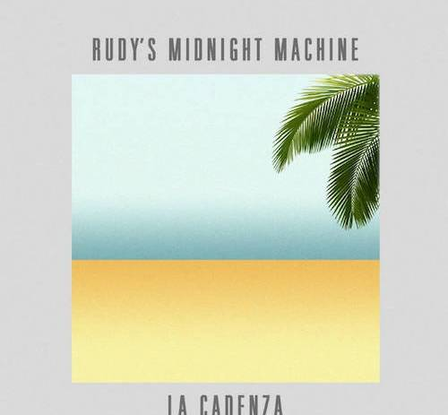 Rudy's Midnight Machine - La Cadenza EP